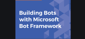 How to create a chatbot using Microsoft Bot Framework